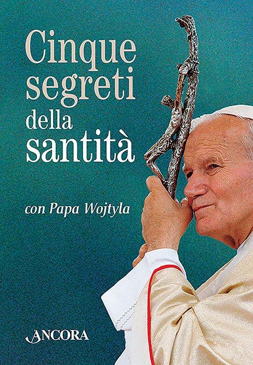Cinque segreti della santità
