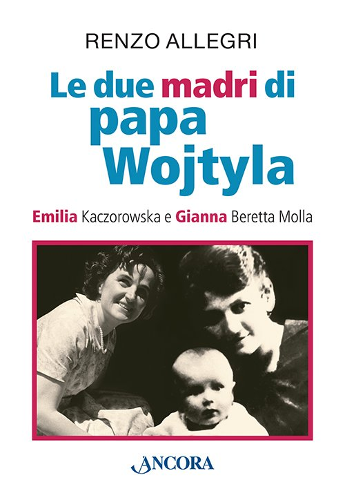 Le due madri di papa Wojtyla