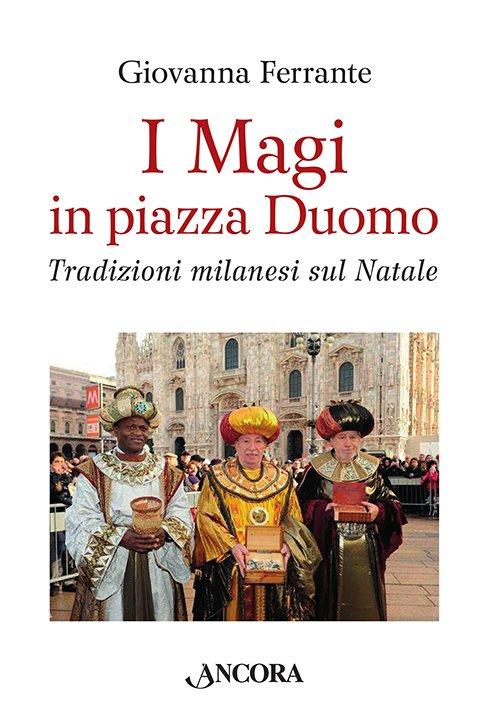 Magi in piazza Duomo (I)