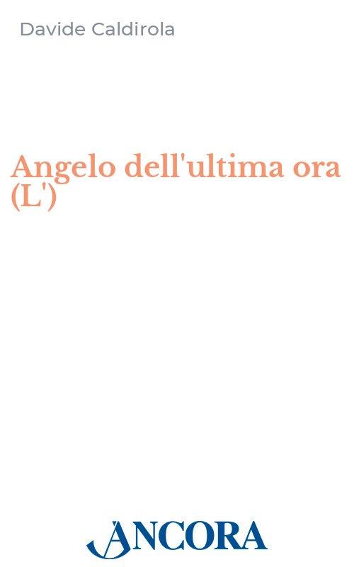Angelo dell'ultima ora (L')