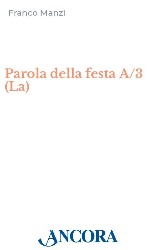 Parola della festa A/3 (La)
