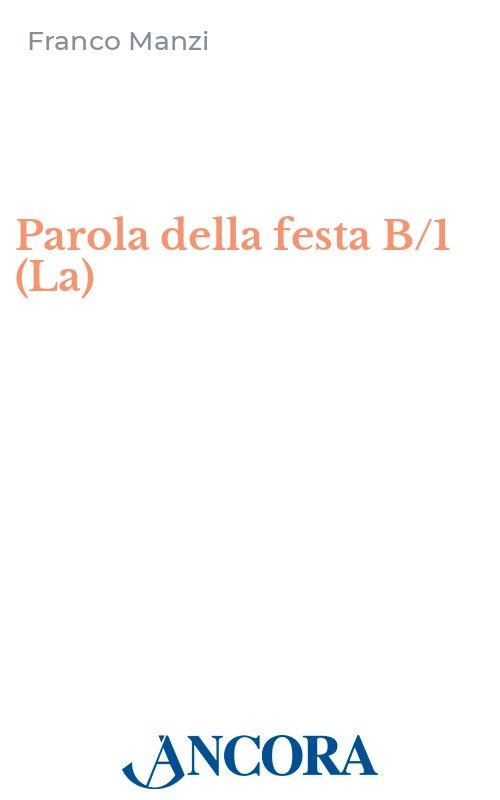 Parola della festa  B/1 (La)