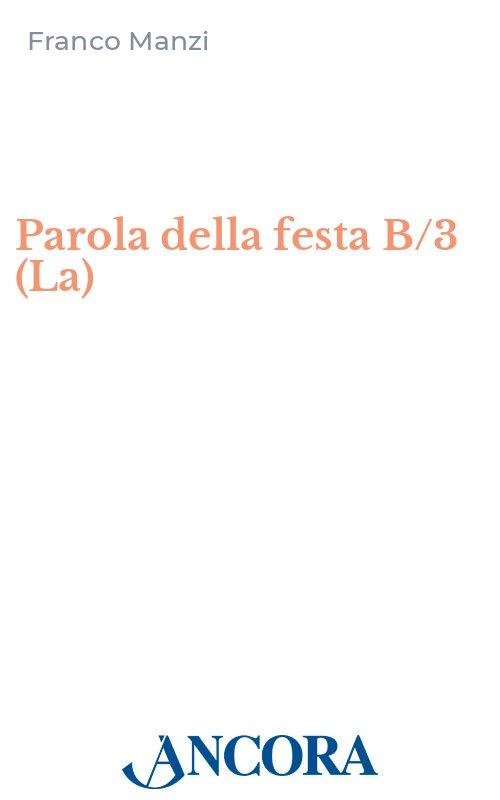 Parola della festa B/3 (La)