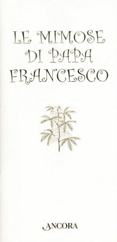 Mimose di Papa Francesco (Le)