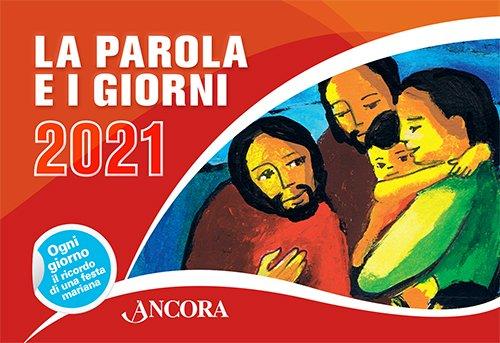 Parola e i giorni 2021 (La). Rito romano