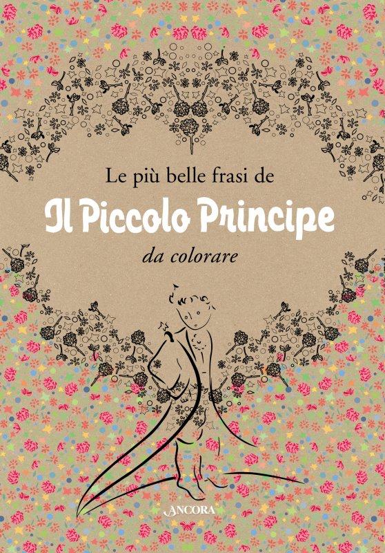 Più belle frasi de Il Piccolo Principe da colorare (Le)