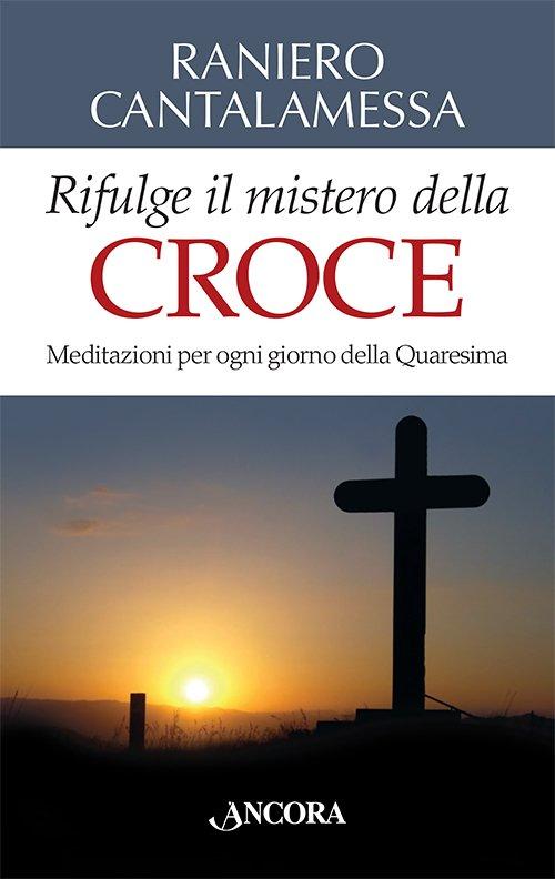 Rifulge il mistero della Croce
