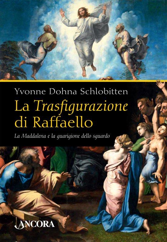 Trasfigurazione di Raffaello (La)