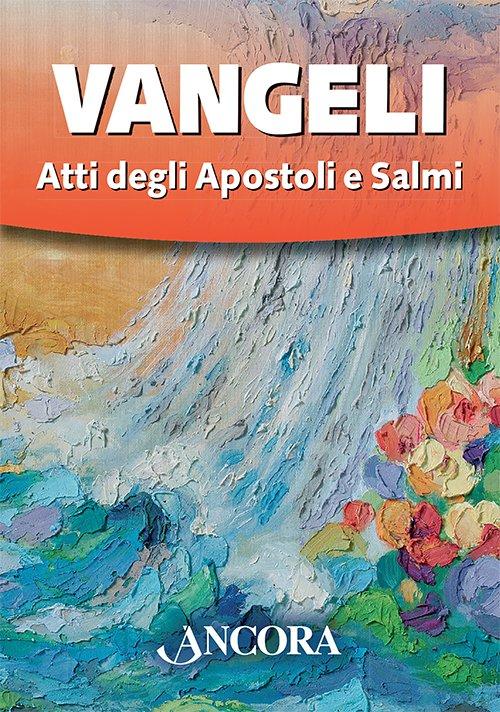 Vangeli, Atti degli apostoli e Salmi