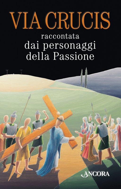 Via crucis raccontata dai personaggi della Passione