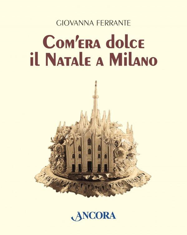 Com'era dolce il Natale a Milano