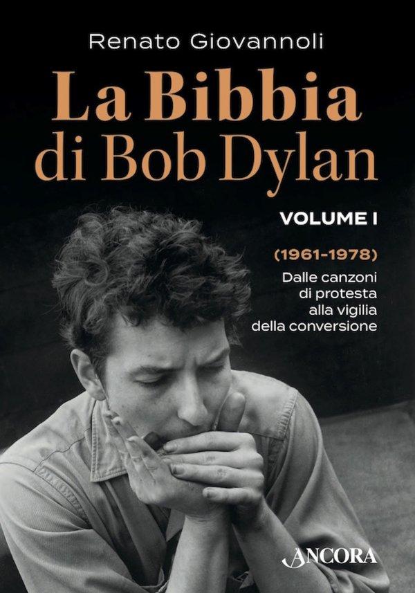 La Bibbia di Bob Dylan. Volume I
