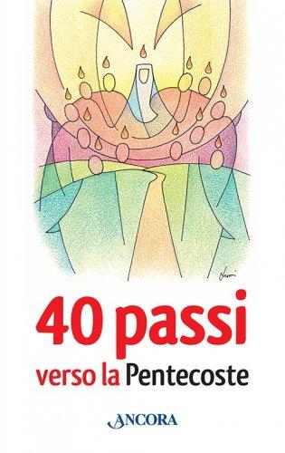 40 passi verso la Pentecoste