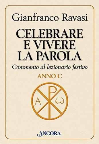 Celebrare e vivere la Parola - Anno C
