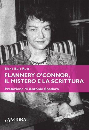 Flannery O'Connor, il mistero e la scrittura