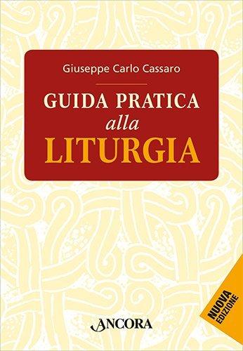 Guida pratica alla liturgia