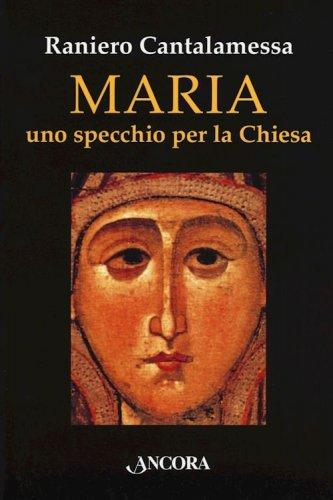 Maria uno specchio per la Chiesa