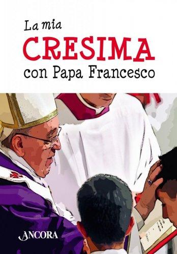 La mia Cresima con Papa Francesco