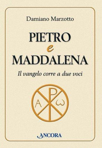 Pietro e Maddalena