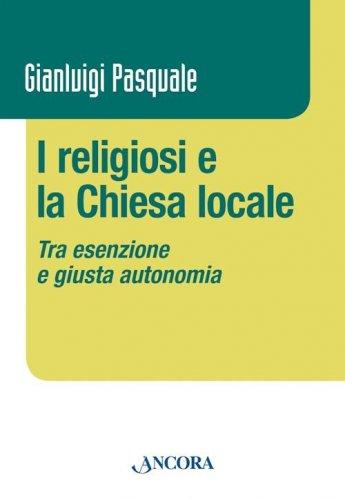 I religiosi e la Chiesa locale
