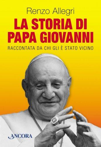 La storia di Papa Giovanni