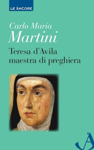 Teresa d'Avila maestra di preghiera