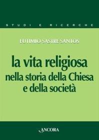 La vita religiosa nella storia della Chiesa e della società