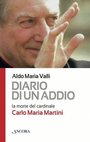 Diario di un addio. La morte del cardinale Carlo Maria Martini