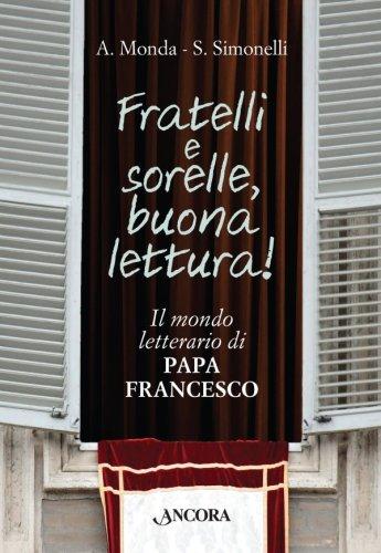 Fratelli e sorelle, buona lettura! Il mondo letterario di Papa Francesco