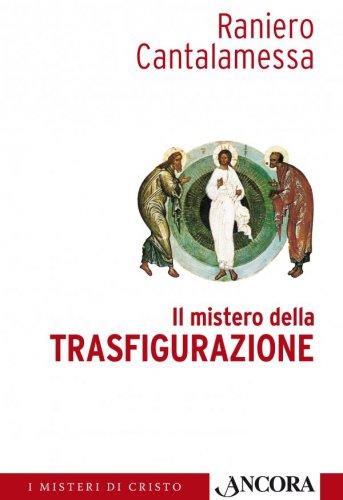 Il mistero della Trasfigurazione