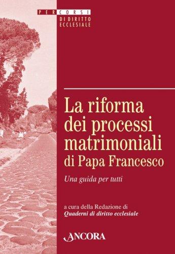 La riforma dei processi matrimoniali di Papa Francesco
